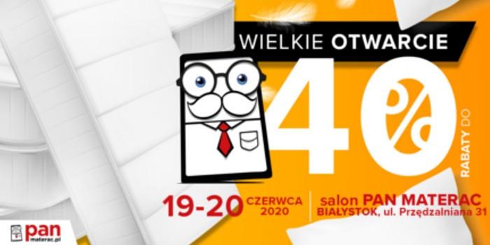 Wielkie otwarcie - promocje Pan Materac Białystok